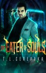 The Eater of Souls by T.L. Cerepaka from  in  category