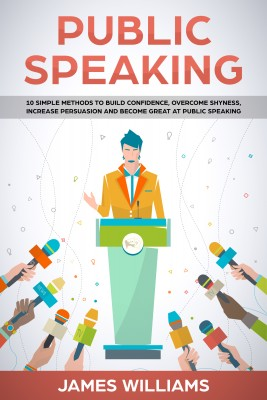 Public Speaking by James W. Williams from PublishDrive Inc in Business & Management category