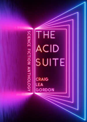 The Acid Suite by Craig Lea Gordon from PublishDrive Inc in General Novel category