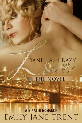 Daniela's Crazy Love The Novel by Emily Jane Trent from PublishDrive Inc in General Novel category