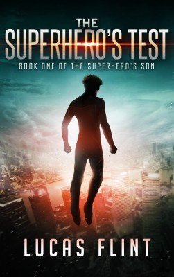 The Superhero's Test by Lucas Flint from PublishDrive Inc in General Novel category