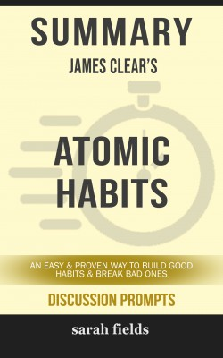 Summary: James Clear's Atomic Habits