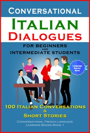 Conversational Italian Dialogues For Beginners and Intermediate Students by Academy Der Sprachclub from PublishDrive Inc in Travel category