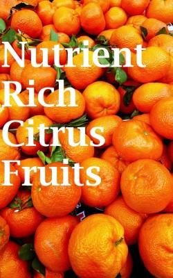 Nutrient Rich Citrus Fruits