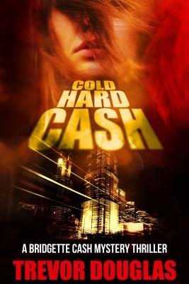Cold Hard Cash by Trevor Douglas from PublishDrive Inc in General Novel category