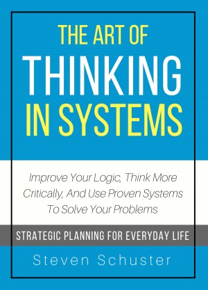 The Art of Thinking in Systems by Steven Schuster from PublishDrive Inc in Business & Management category
