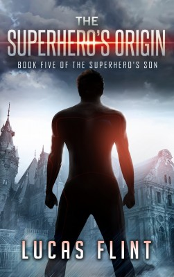 The Superhero's Origin by Lucas Flint from PublishDrive Inc in General Novel category