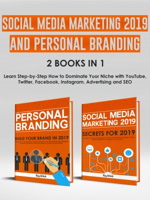 Social Media Marketing 2019 and Personal Branding 2 Books in 1 by Ray Welch from PublishDrive Inc in General Academics category