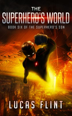 The Superhero's World by Lucas Flint from PublishDrive Inc in General Novel category