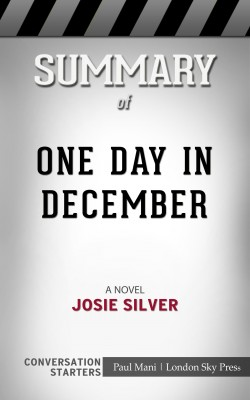 Summary of One Day in December: A Novel: Conversation Starters by Paul Mani from PublishDrive Inc in General Academics category