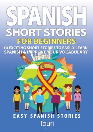 Spanish Short Stories for Beginners by Touri Language Learning from PublishDrive Inc in General Novel category