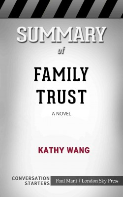Summary of Family Trust: A Novel: Conversation Starters by Paul Mani from PublishDrive Inc in General Academics category