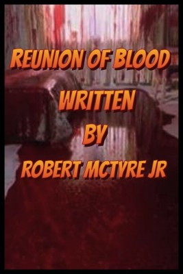 Reunion of Blood by Robert McTyre Jr from PublishDrive Inc in General Novel category