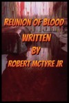 Reunion of Blood by Robert McTyre Jr from  in  category