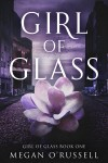 Girl of Glass by Megan O'Russell from  in  category