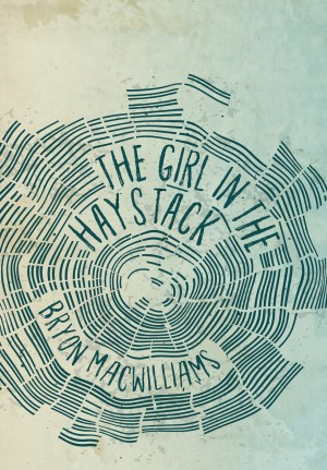 The Girl in the Haystack by Bryon MacWilliams from PublishDrive Inc in Autobiography & Biography category