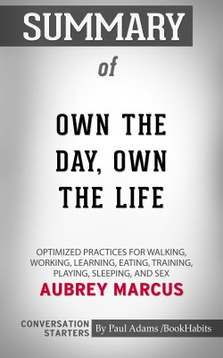 Summary of Own the Day, Own Your Life by Paul Adams from PublishDrive Inc in General Academics category