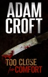 Too Close for Comfort by Adam Croft from  in  category