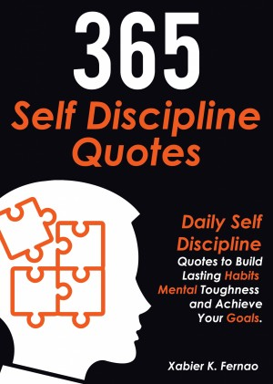365 Self Discipline Quotes by Xabier K. Fernao from PublishDrive Inc in Business & Management category