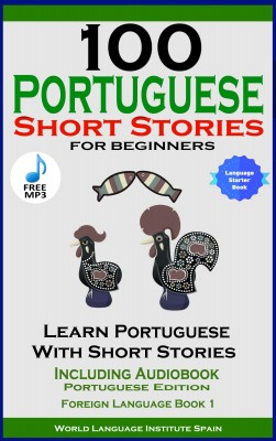 100 Portuguese Short Stories For Beginners by World Language Institute Spain from PublishDrive Inc in Language & Dictionary category