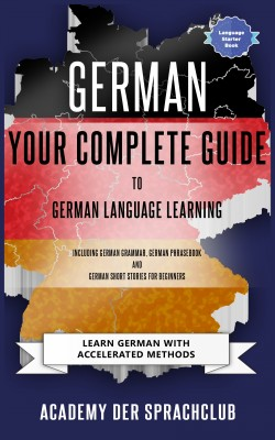 Your Complete Guide To German Language Learning by Academy Der Sprachclub from PublishDrive Inc in Language & Dictionary category