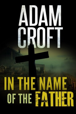 In The Name Of The Father by Adam Croft from PublishDrive Inc in General Novel category