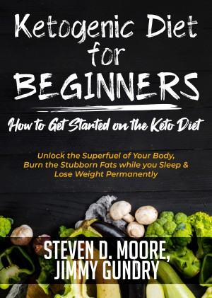 Ketogenic Diet for Beginners - How to Get Started on the Keto Diet by Jimmy Gundry from PublishDrive Inc in Family & Health category