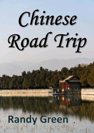 Chinese Road Trip by Randy Green from PublishDrive Inc in General Novel category