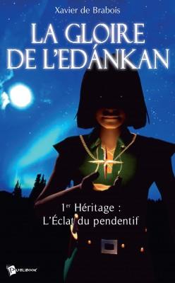 La Gloire de l'Edankan - Tome 1