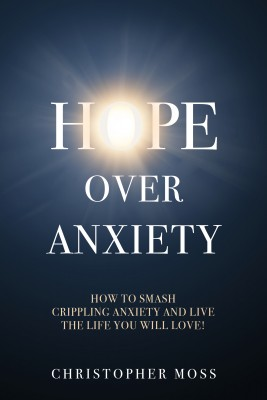 Hope over Anxiety by Christopher Moss from  in  category