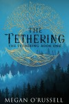 The Tethering by Megan O'Russell from  in  category