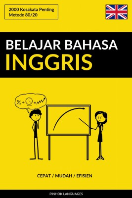 Belajar Bahasa Inggris - Cepat / Mudah / Efisien by Pinhok Languages from PublishDrive Inc in Language & Dictionary category