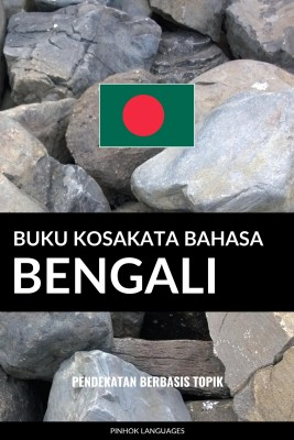 Buku Kosakata Bahasa Bengali by Pinhok Languages from PublishDrive Inc in Language & Dictionary category