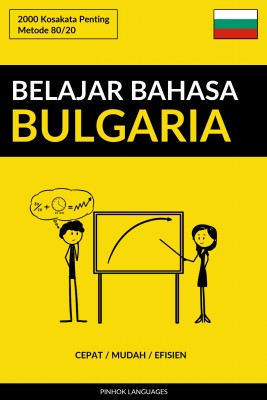 Belajar Bahasa Bulgaria - Cepat / Mudah / Efisien by Pinhok Languages from PublishDrive Inc in Language & Dictionary category