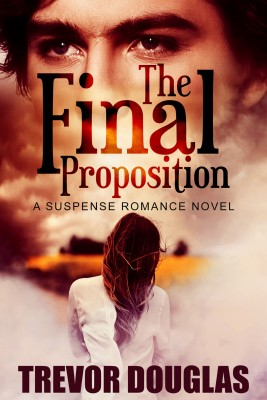 The Final Proposition by Trevor Douglas from PublishDrive Inc in General Novel category