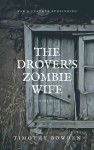 The Drover's Zombie Wife by Timothy Bowden from  in  category