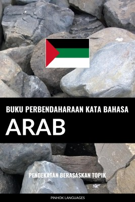 Buku Perbendaharaan Kata Bahasa Arab by Pinhok Languages from PublishDrive Inc in Language & Dictionary category