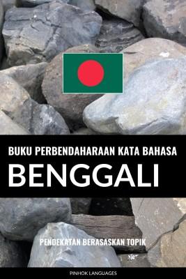 Buku Perbendaharaan Kata Bahasa Benggali by Pinhok Languages from PublishDrive Inc in Language & Dictionary category