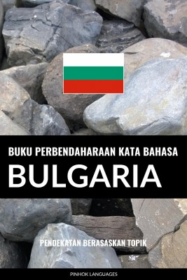 Buku Perbendaharaan Kata Bahasa Bulgaria by Pinhok Languages from PublishDrive Inc in Language & Dictionary category