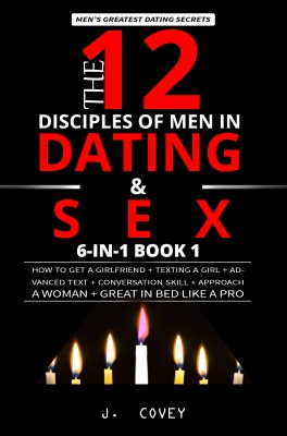 The 12 Disciples of MEN in Dating & SEX by J. Covey from PublishDrive Inc in Family & Health category