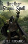 Another Stupid Spell by Bill Ricardi from  in  category