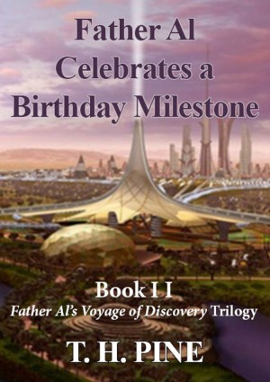 Father Al's Birthday Milestone by T.H. Pine from PublishDrive Inc in General Novel category
