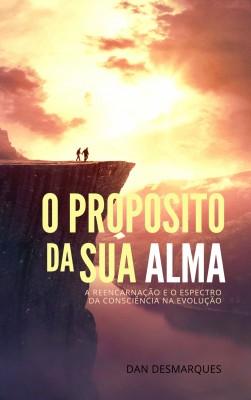 O Propósito da Sua Alma by Dan Desmarques from PublishDrive Inc in Motivation category