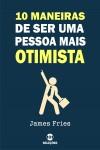 10 Maneiras de ser uma pessoa mais otimista by James Fries from  in  category