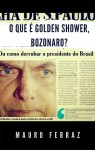 O que é golden shower, Bozonaro? by Mauro Ferraz from  in  category