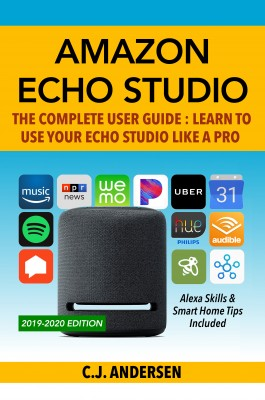 Amazon Echo Studio - The Complete User Guide