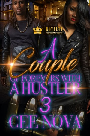 A Couple Of Forevers With A Hustler 3 by Cee Nova from PublishDrive Inc in General Novel category