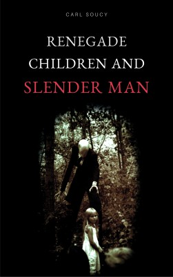Renegade Children and Slender Man