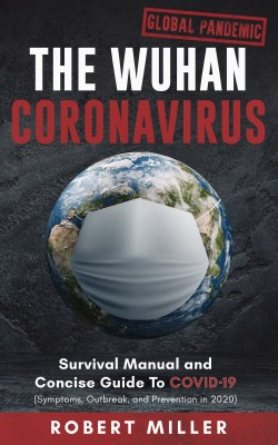 The Wuhan Coronavirus by Robert Miller from PublishDrive Inc in Family & Health category