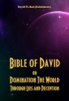 Bible of David Or Domination The World Through Lies and Deception